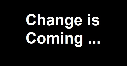 white text on a black background that says Change is Coming